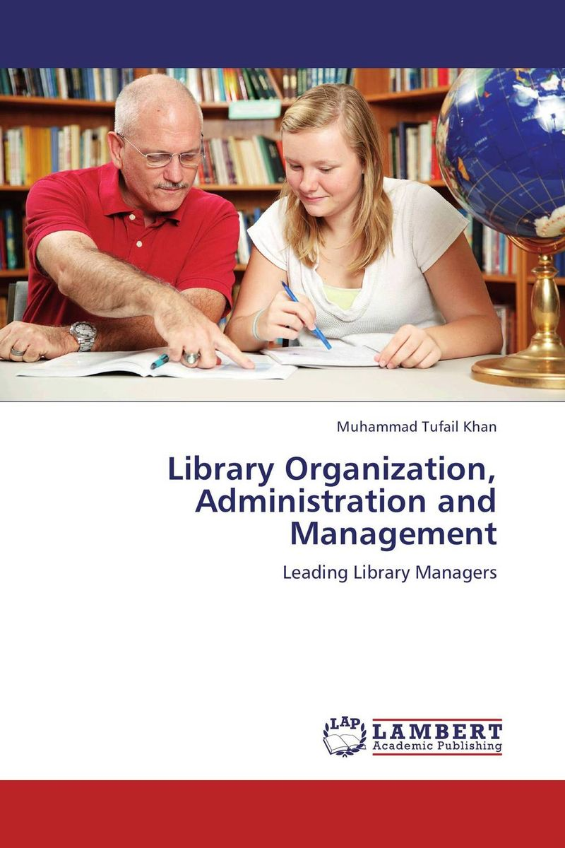 Library Organization, Administration and Management the invisible library