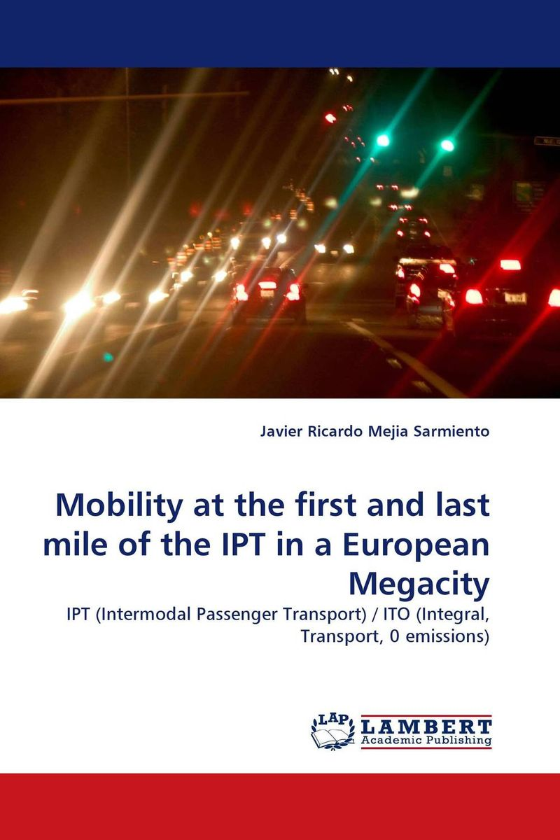 Mobility at the first and last mile of the IPT in a European Megacity mobility at the first and last mile of the ipt in a european megacity