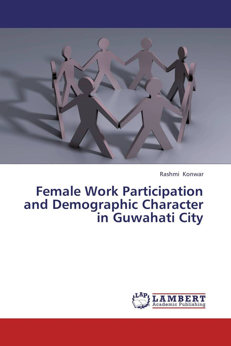 Female Work Participation and Demographic Character in Guwahati City цена