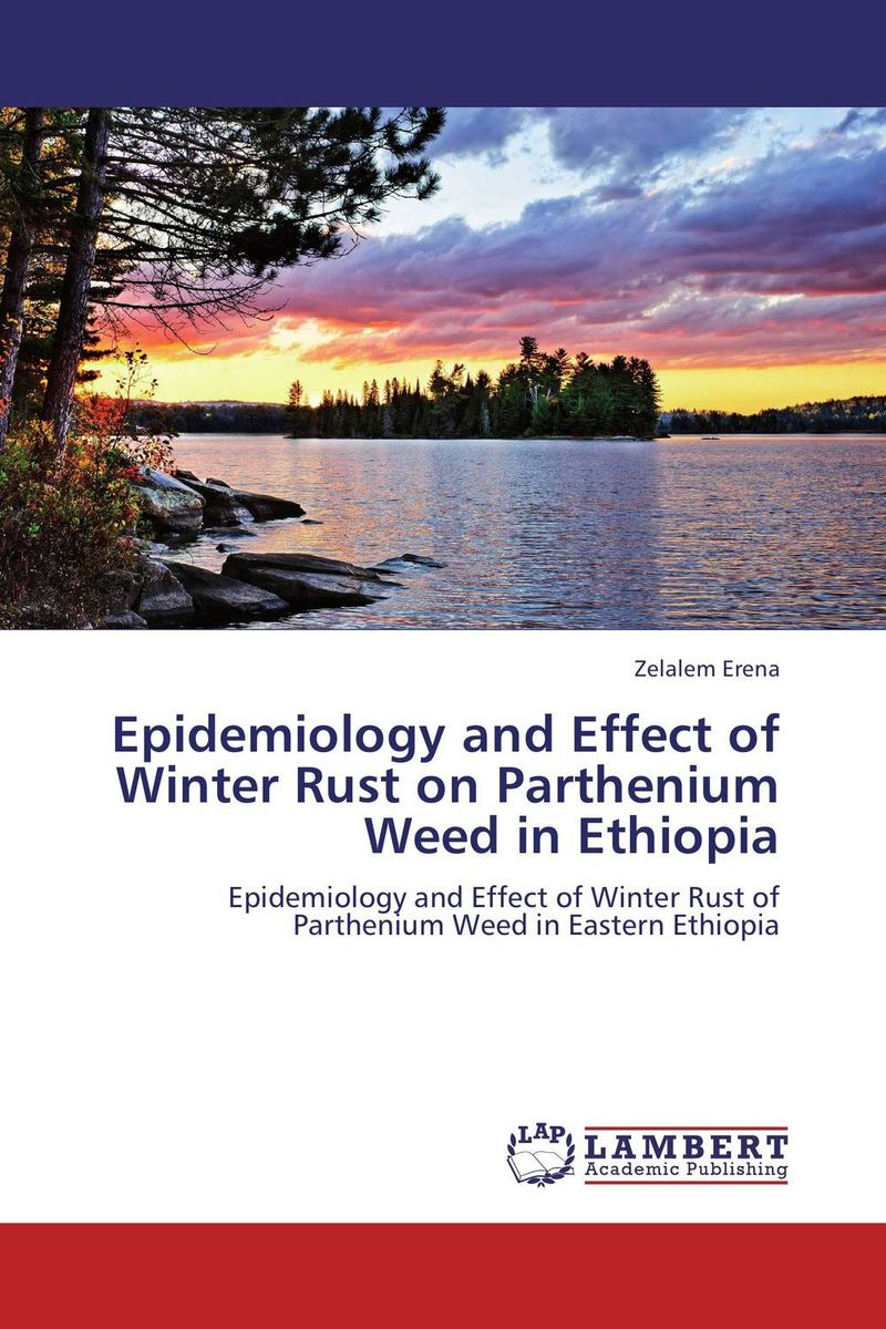 Epidemiology and Effect of Winter Rust on Parthenium Weed in Ethiopia shimelis dagnachew epidemiology of bovine trypanosomosis in northwest ethiopia