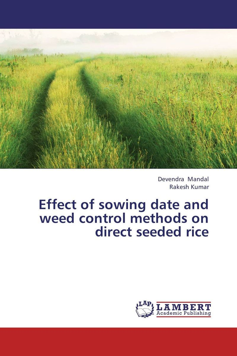 Effect of sowing date and weed control methods on direct seeded rice muqarrab ali asghar ali and muhammad mazhar iqbal effect of planting density and sowing time on cotton crop