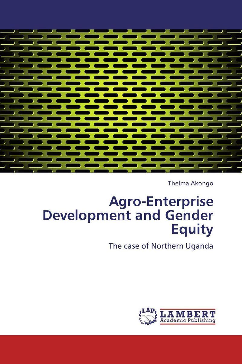 Agro-Enterprise Development and Gender Equity green agro