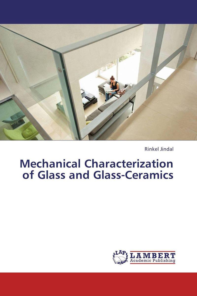 Mechanical Characterization of Glass and Glass-Ceramics purnima sareen sundeep kumar and rakesh singh molecular and pathological characterization of slow rusting in wheat
