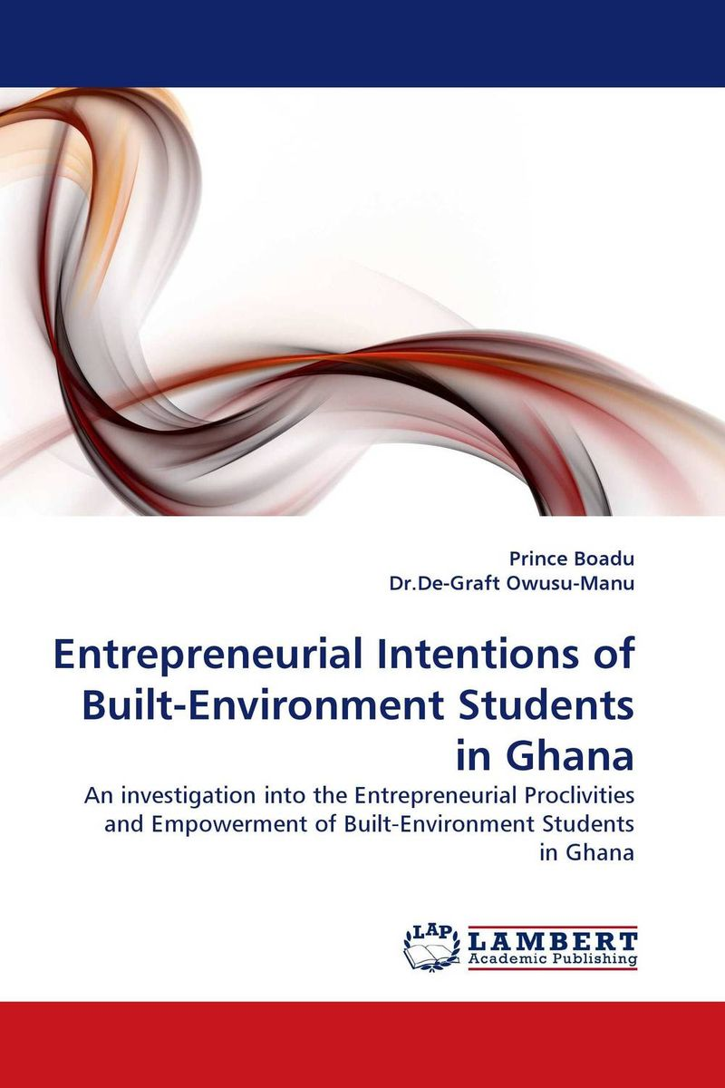 Entrepreneurial Intentions of Built-Environment Students in Ghana abdul rauf yussif and seidu al hassan entrepreneurial capabilities of shea butter processors in ghana