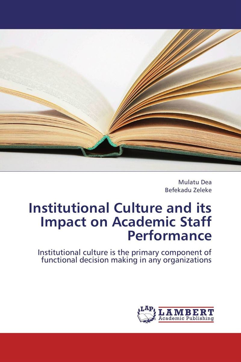 Institutional Culture and its Impact on Academic Staff Performance changes in organizational culture and its impact on job satisfaction