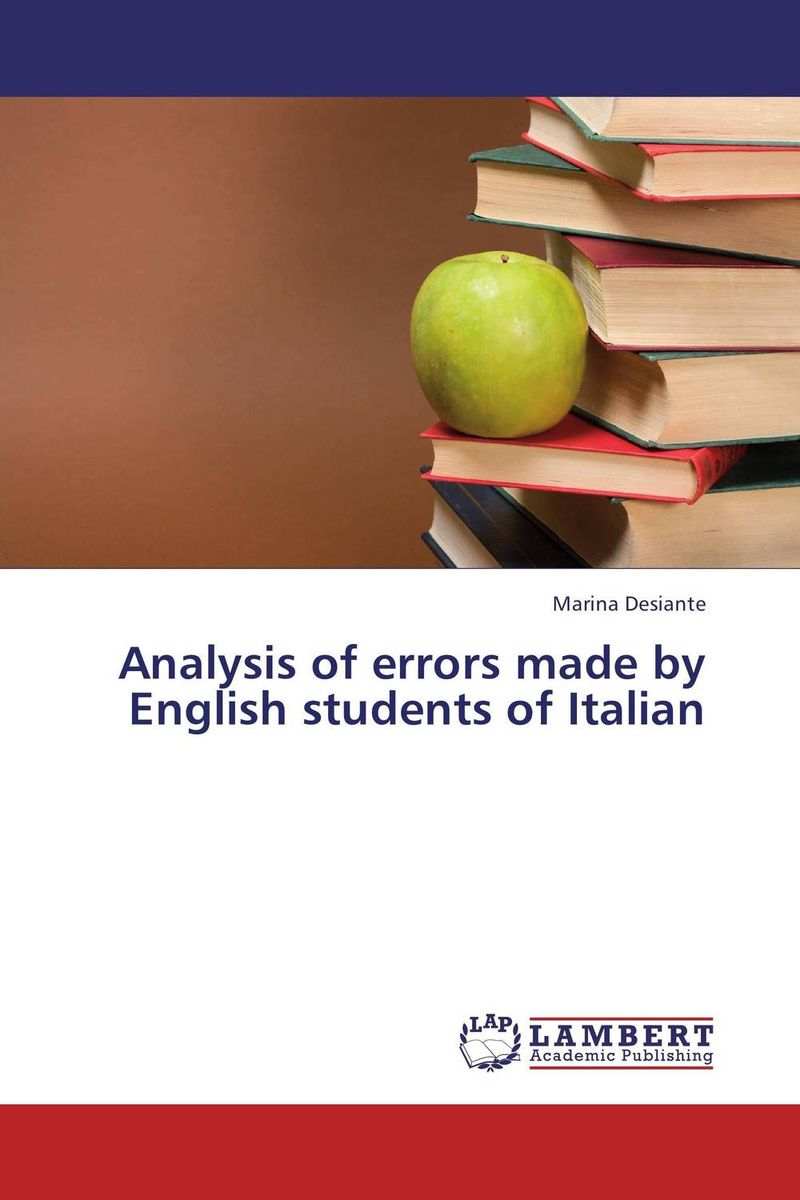 Analysis of errors made by English students of Italian error analysis in spoken english phonological