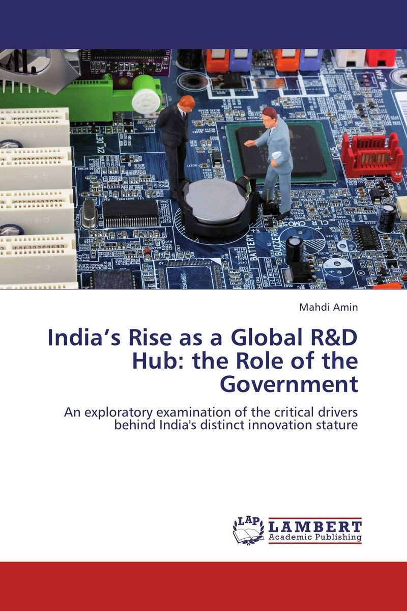 India's Rise as a Global R&D Hub: the Role of the Government купить