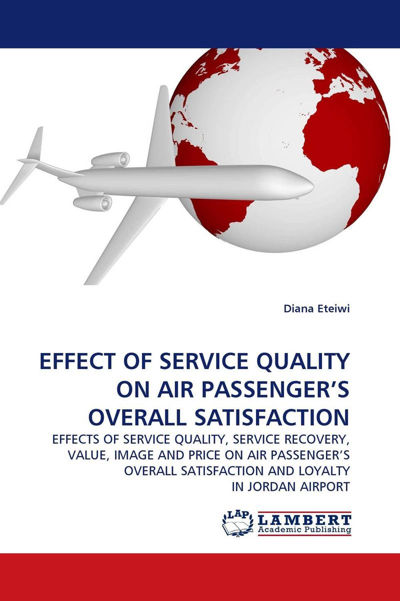 EFFECT OF SERVICE QUALITY ON AIR PASSENGER''S OVERALL SATISFACTION customer satisfaction with service quality