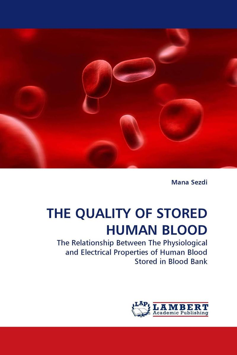 THE QUALITY OF STORED HUMAN BLOOD new epitome of human red blood cell destruction