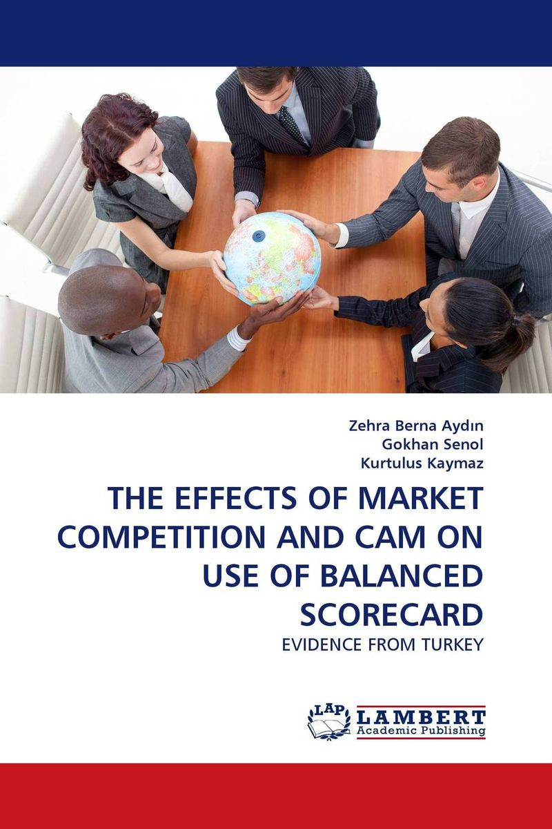 THE EFFECTS OF MARKET COMPETITION AND CAM ON USE OF BALANCED SCORECARD using balance scorecard to measure performance of supply chains