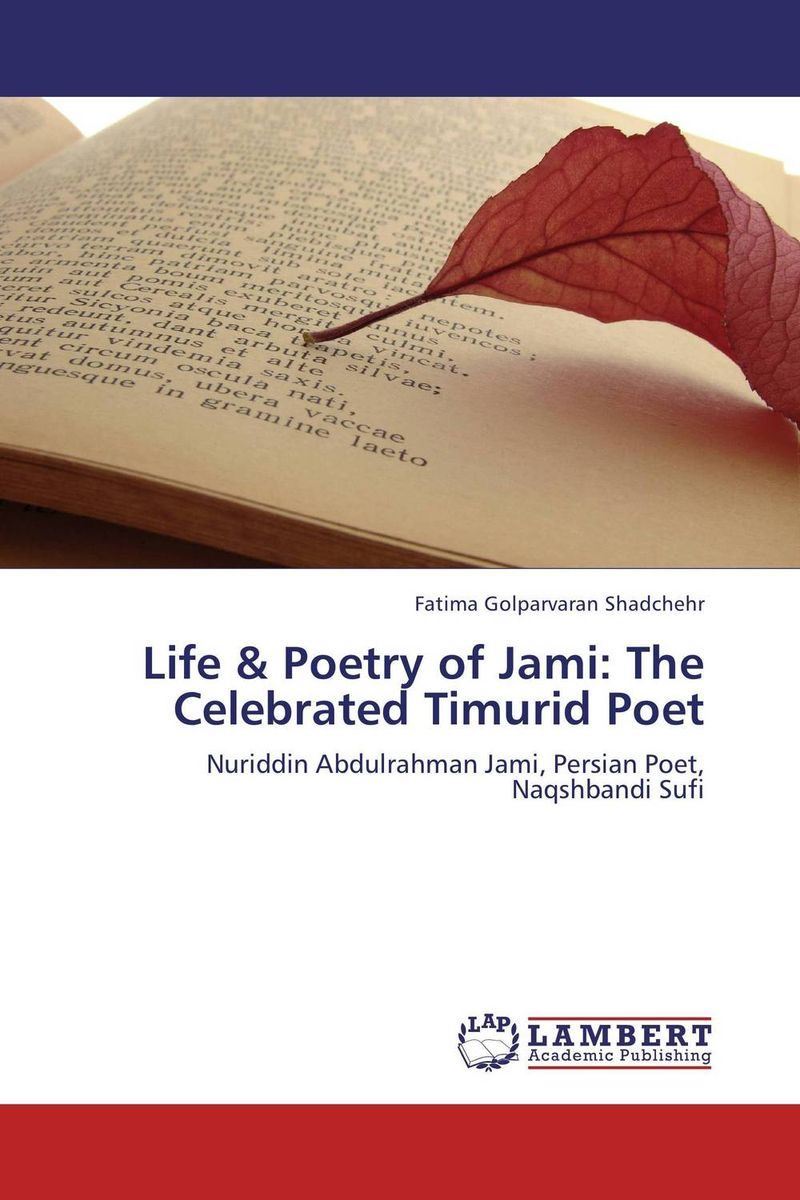 Life & Poetry of Jami: The Celebrated Timurid Poet the wild braid – a poet reflects on a century in the garden