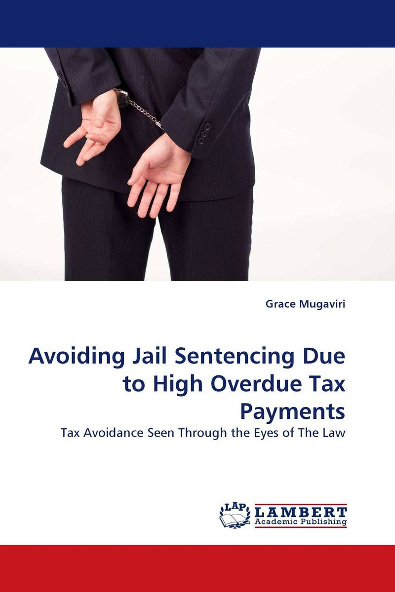 Avoiding Jail Sentencing Due to High Overdue Tax Payments ways of curbing tax evasion in zimbabwe