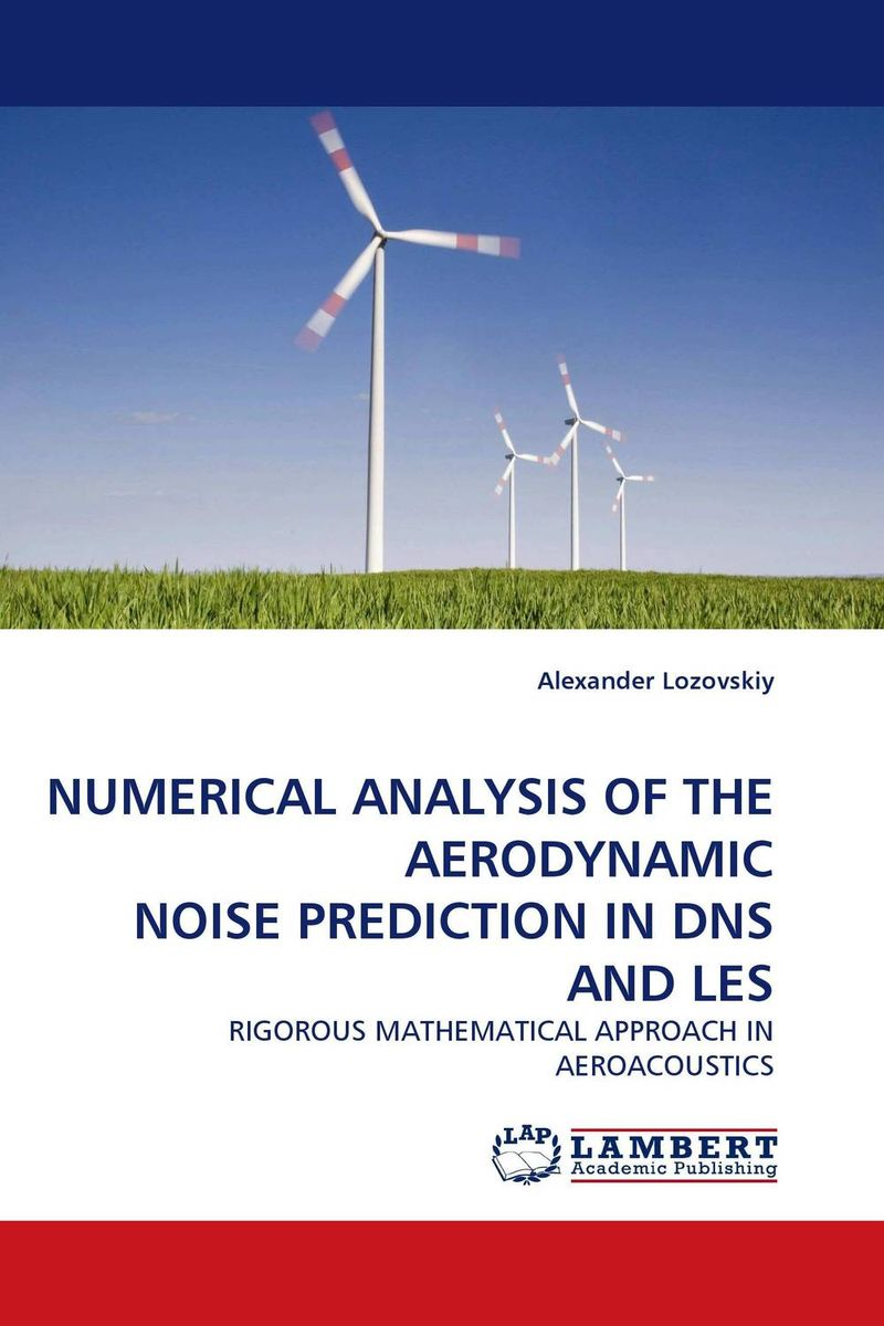 NUMERICAL ANALYSIS OF THE AERODYNAMIC NOISE PREDICTION IN DNS AND LES телевизоры lg в dns