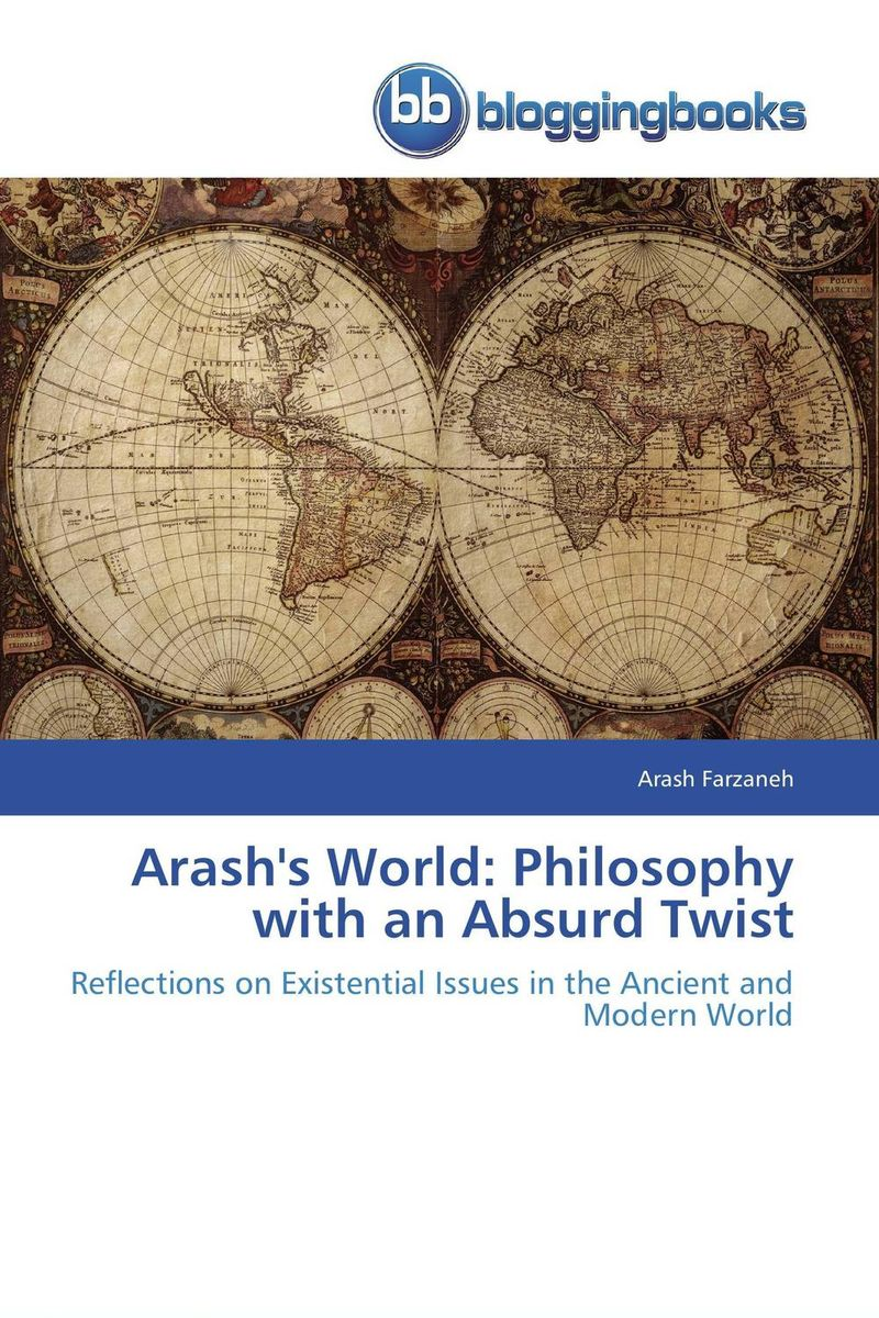 Arash's World: Philosophy with an Absurd Twist medieval philosophy redefined