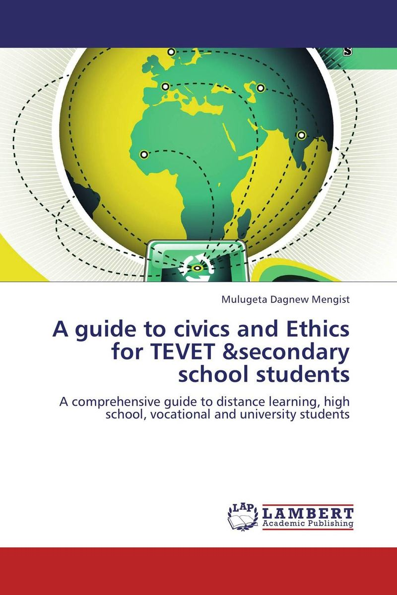 A guide to civics and Ethics for TEVET &secondary school students