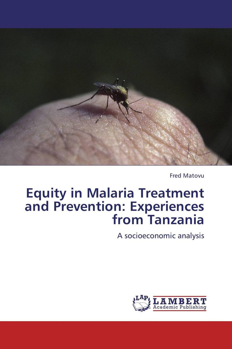 Equity in Malaria Treatment and Prevention: Experiences from Tanzania dorothy west the richer the poorer