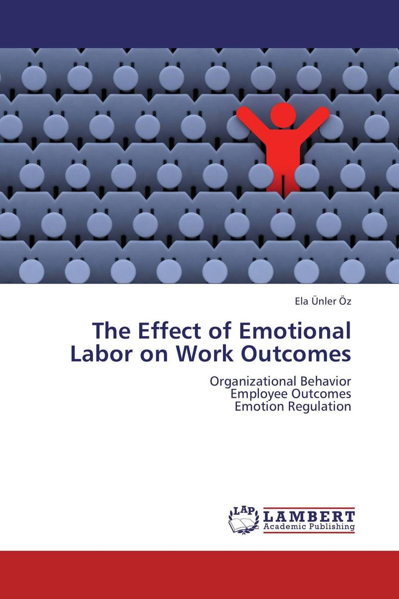 The Effect of Emotional Labor on Work Outcomes helina befekadu the nature and effect of emotional violence