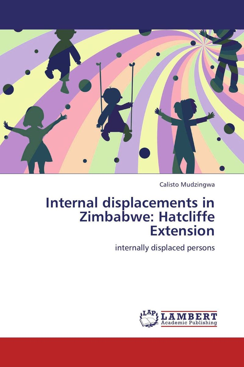 Internal displacements in Zimbabwe: Hatcliffe Extension calisto mudzingwa internal displacements in zimbabwe hatcliffe extension