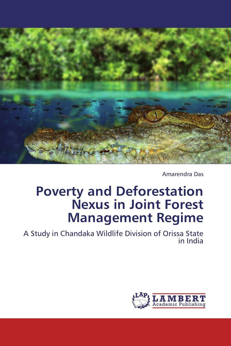Poverty and Deforestation Nexus in Joint Forest Management Regime conflicts in forest resources usage and management