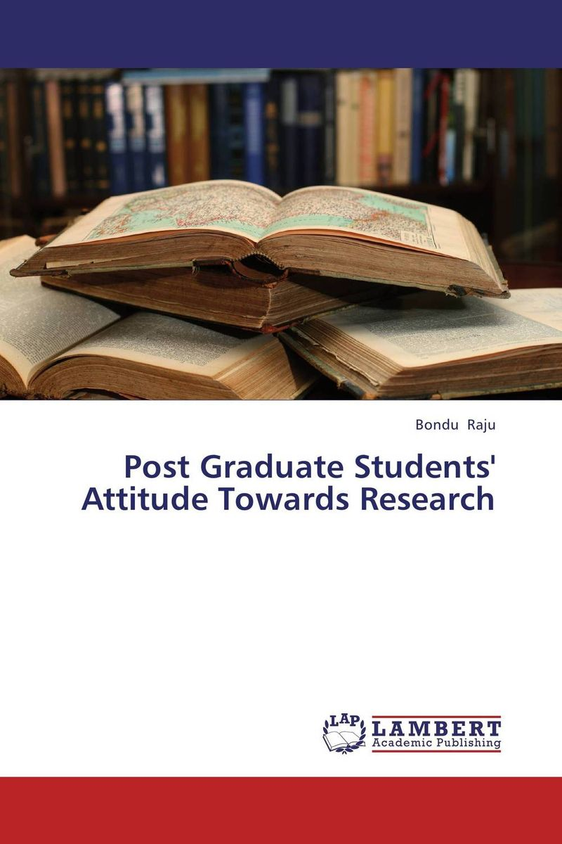 Post Graduate Students' Attitude Towards Research putting all students on the graduation path