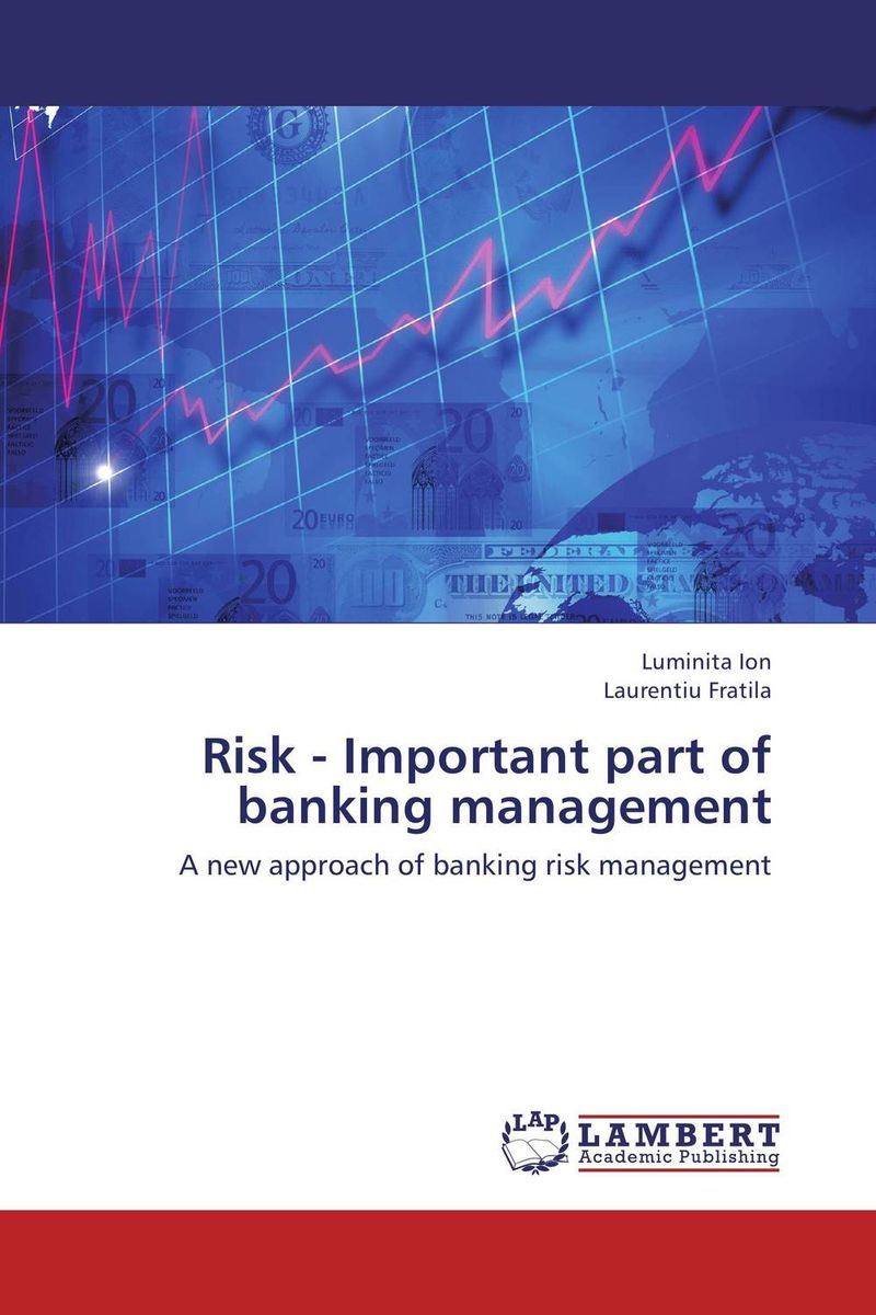 Risk - Important part of banking management jahnavi ravula pawan kumar avadhanam and r k mishra credit and risk analysis by banks