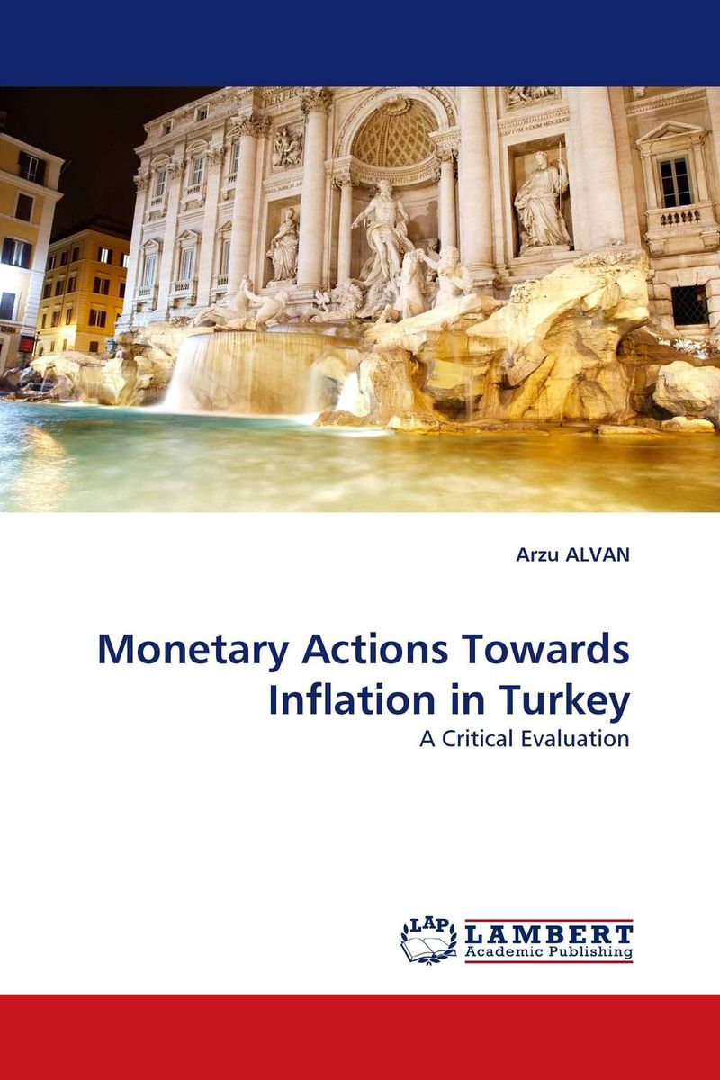Monetary Actions Towards Inflation in Turkey richard duncan the new depression the breakdown of the paper money economy