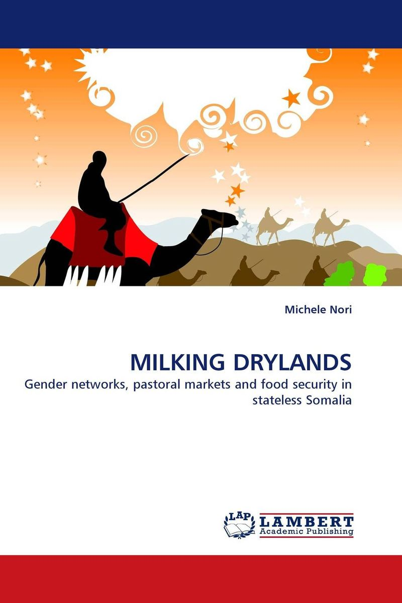 MILKING DRYLANDS the integration of ethnic kazakh oralmans into kazakh society