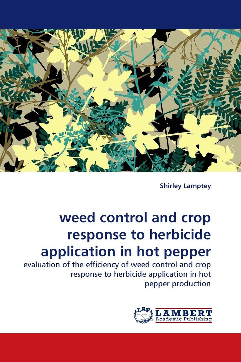 weed control and crop response to herbicide application in hot pepper weed science principles and application
