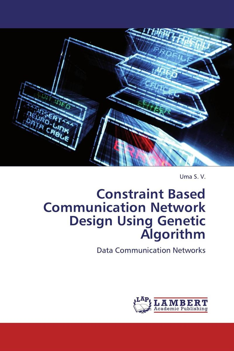 Constraint Based Communication Network Design Using Genetic Algorithm fpga based network security architecture for high speed networks