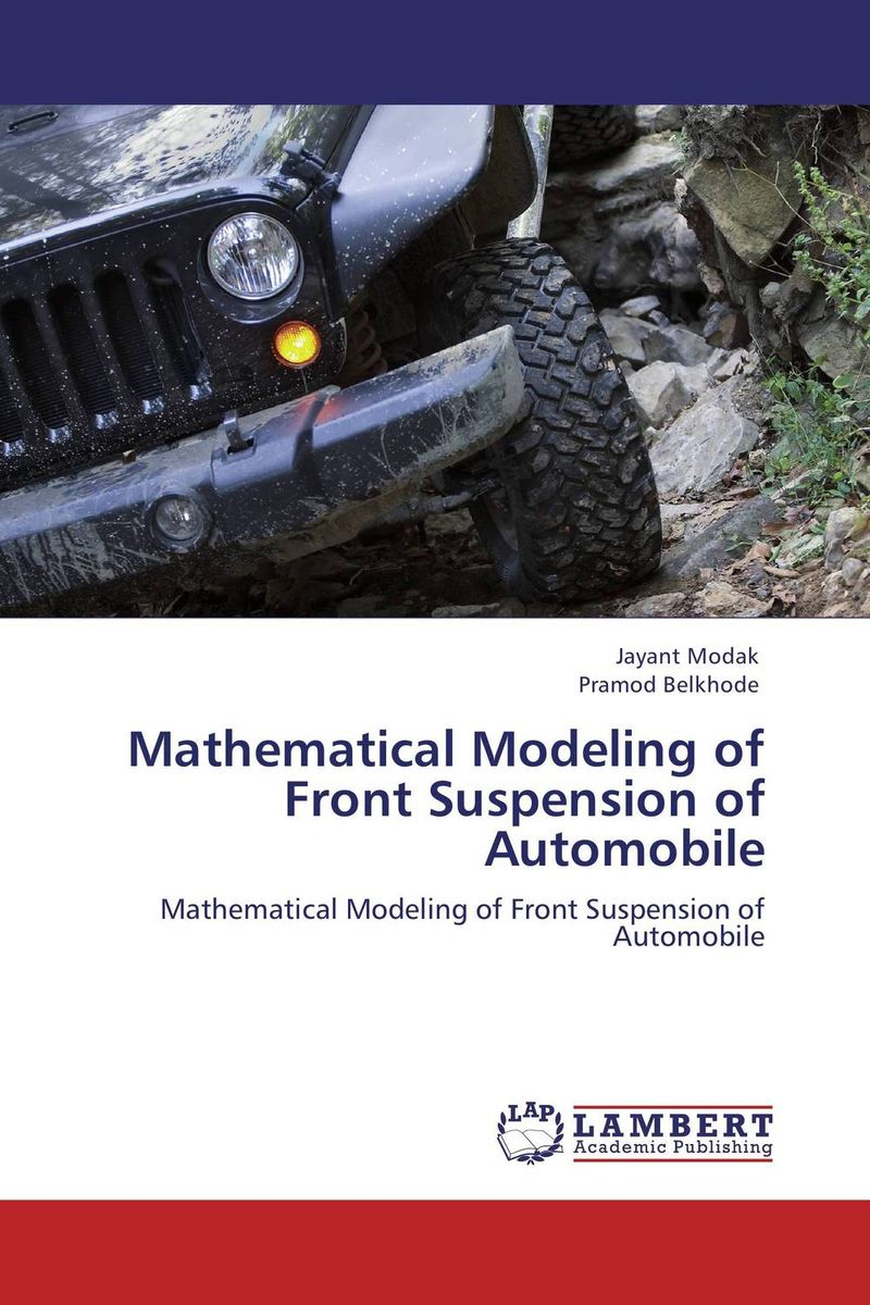 Mathematical Modeling of Front Suspension of Automobile lhx dmms56 alloy automobile steering wheel lock resistance of 16 tons hydraulic pliers used in cars trucks