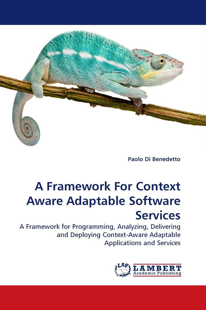 A Framework For Context Aware Adaptable Software Services context aware reminder system