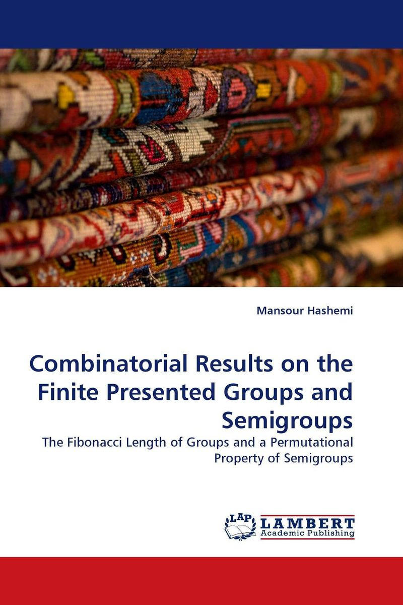 Combinatorial Results on the Finite Presented Groups and Semigroups hamidreza rahimi tensor product on semigroups