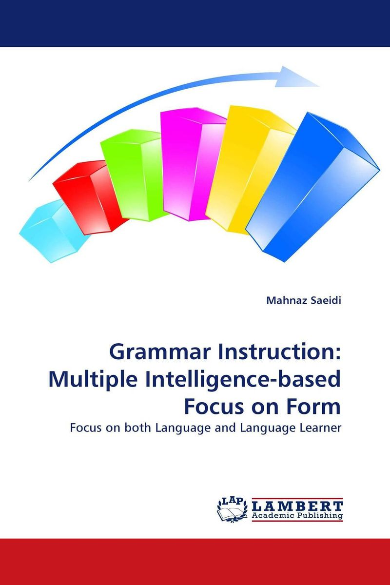 Grammar Instruction: Multiple Intelligence-based Focus on Form planned preemptive vs delayed reactive focus on form