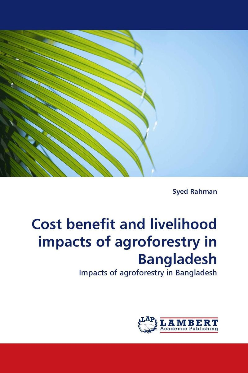 Cost benefit and livelihood impacts of agroforestry in Bangladesh role of women in agroforestry practices management