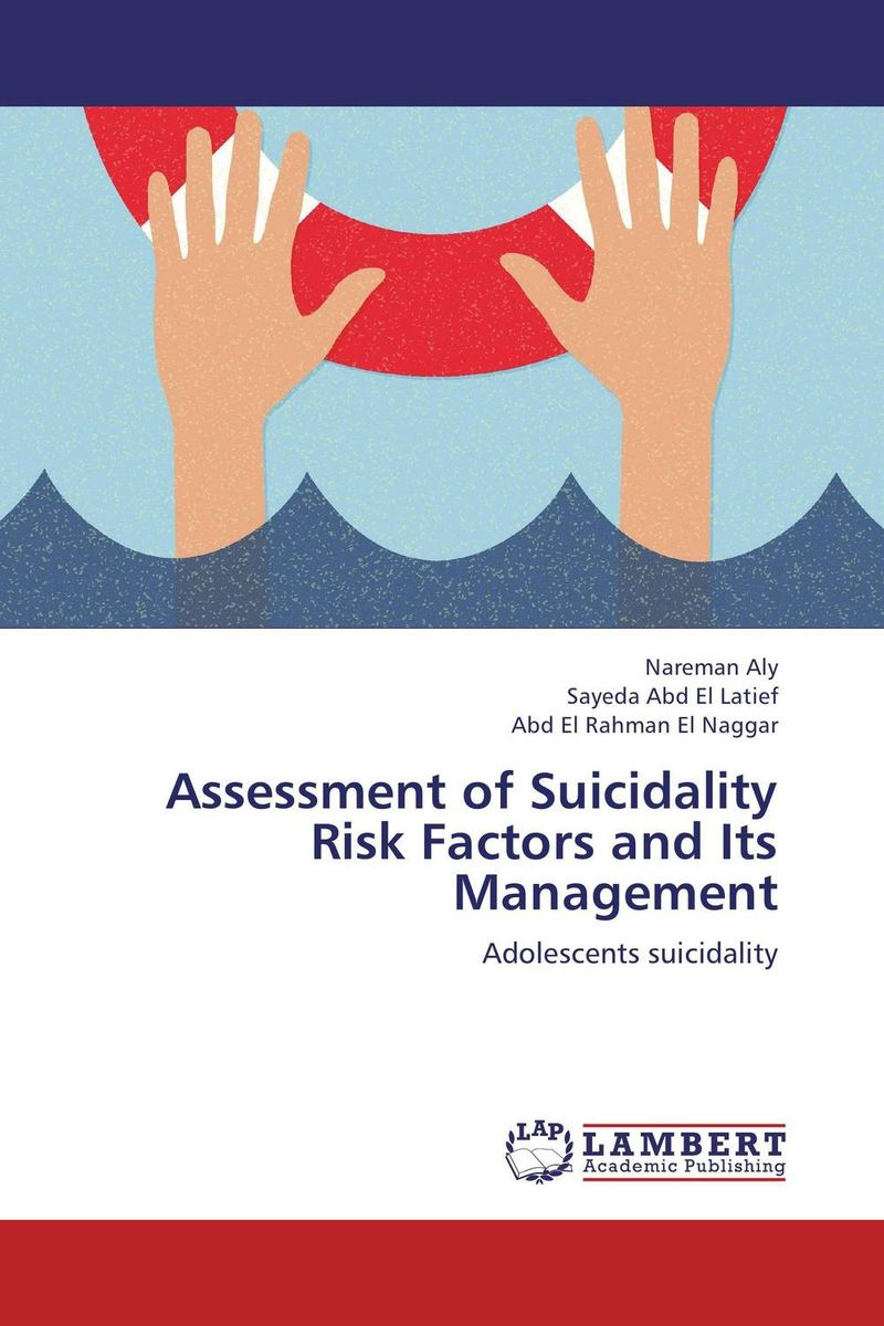 Assessment of Suicidality Risk Factors and Its Management practical risk assessment for project management