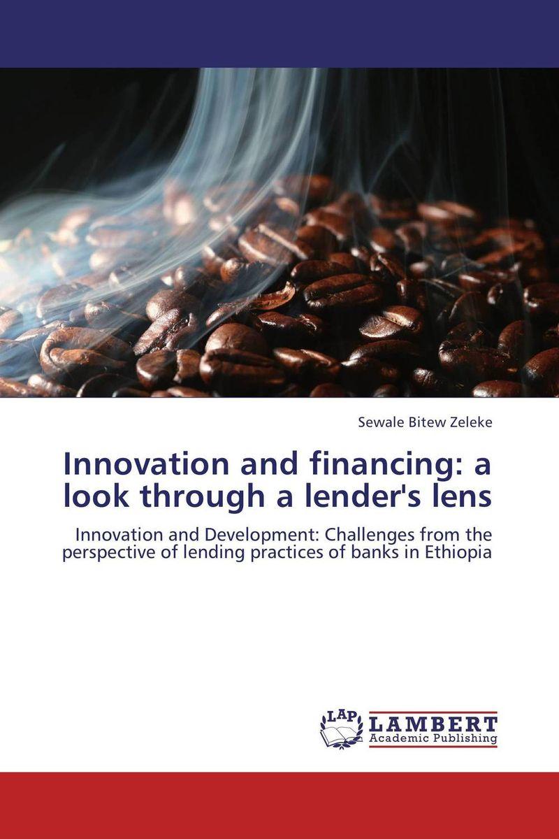 Innovation and financing: a look through a lender's lens володина и володина е innovations and innovation activity
