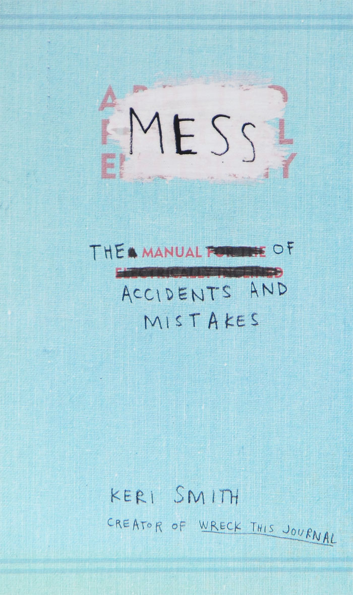 Mess: The Manual of Accidents and Mistakes smith k mess the manual of accidents and mistakes
