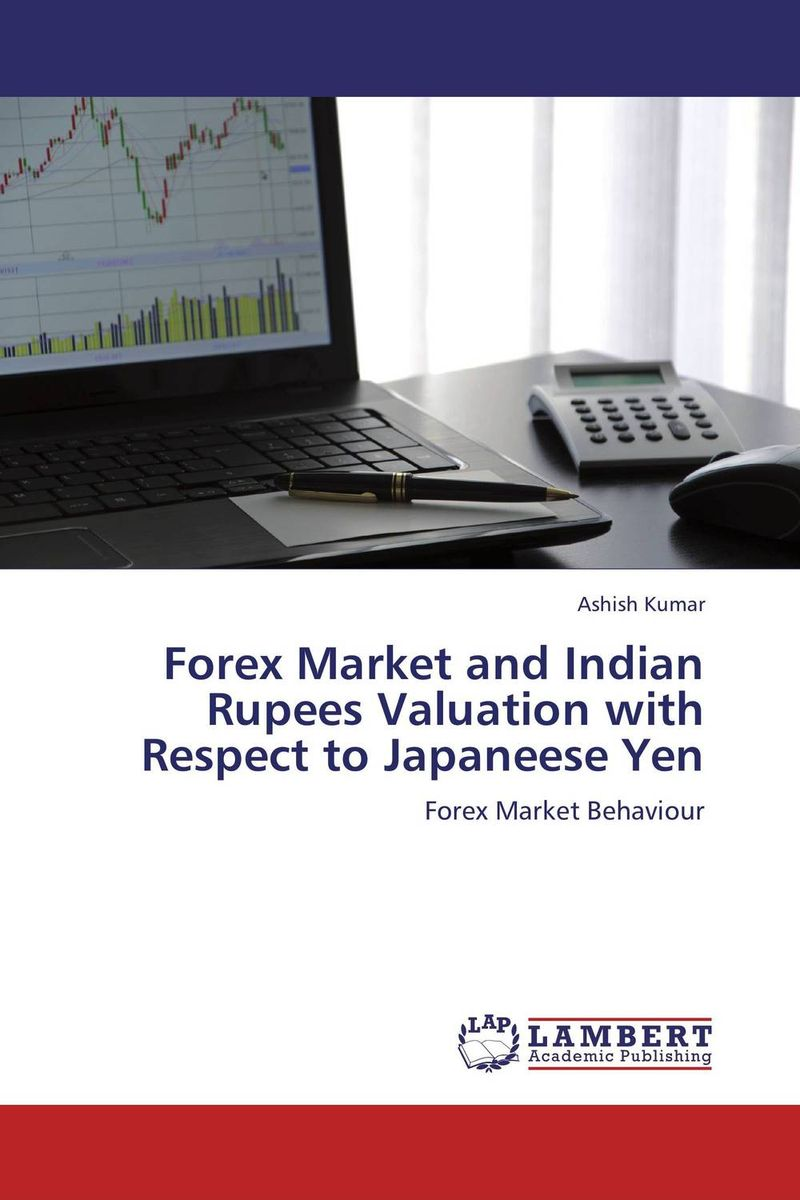 Forex Market and Indian Rupees Valuation with Respect to Japaneese Yen forex b016 6607