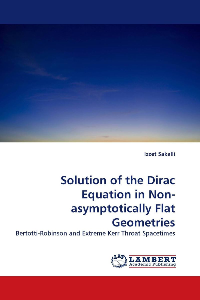 Solution of the Dirac Equation in Non-asymptotically Flat Geometries analytical and numerical approximation solution of bio heat equation