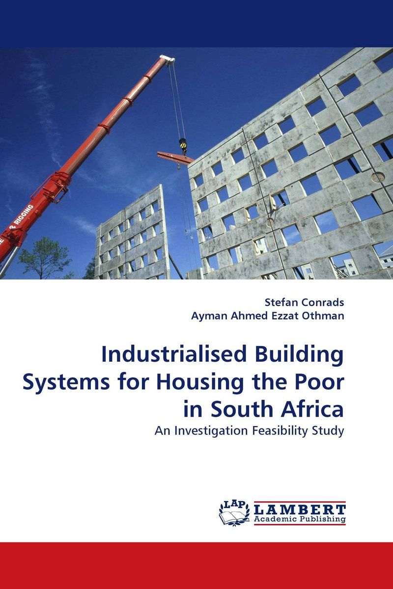 Industrialised Building Systems for Housing the Poor in South Africa the integration of industrialized building system ibs with bim