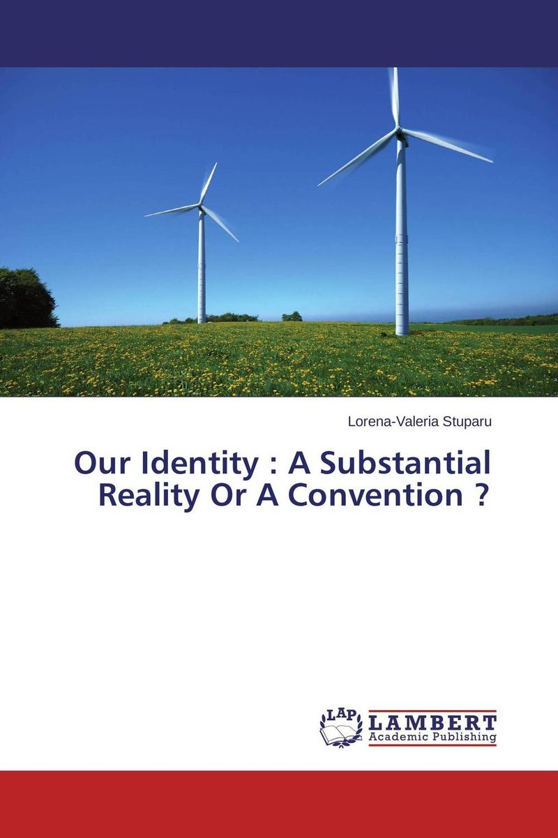 Our Identity : A Substantial Reality Or A Convention ?
