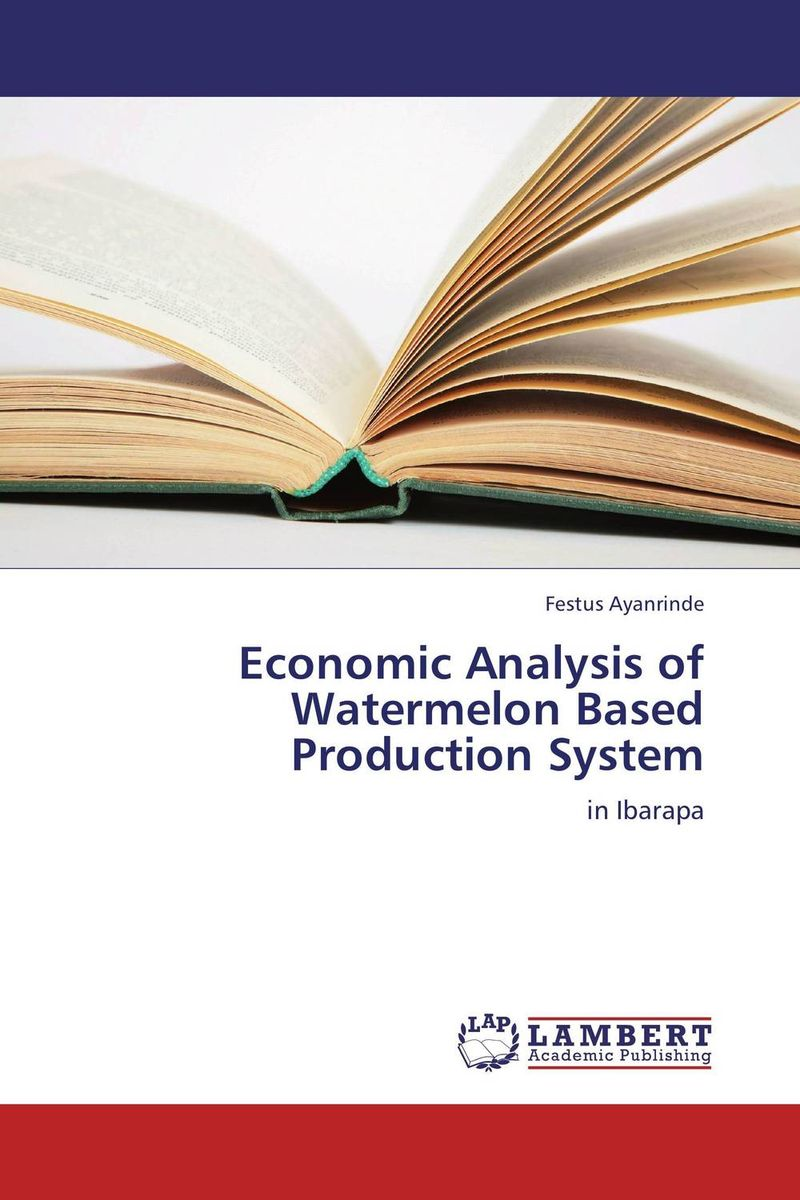 Economic Analysis of Watermelon Based Production System economic methodology