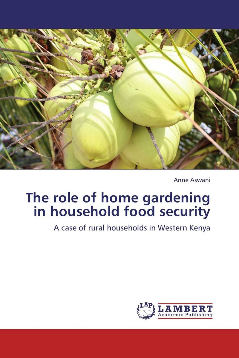 The role of home gardening in household food security agatha daniel and charles olungah women s indigenous knowledge in household food security