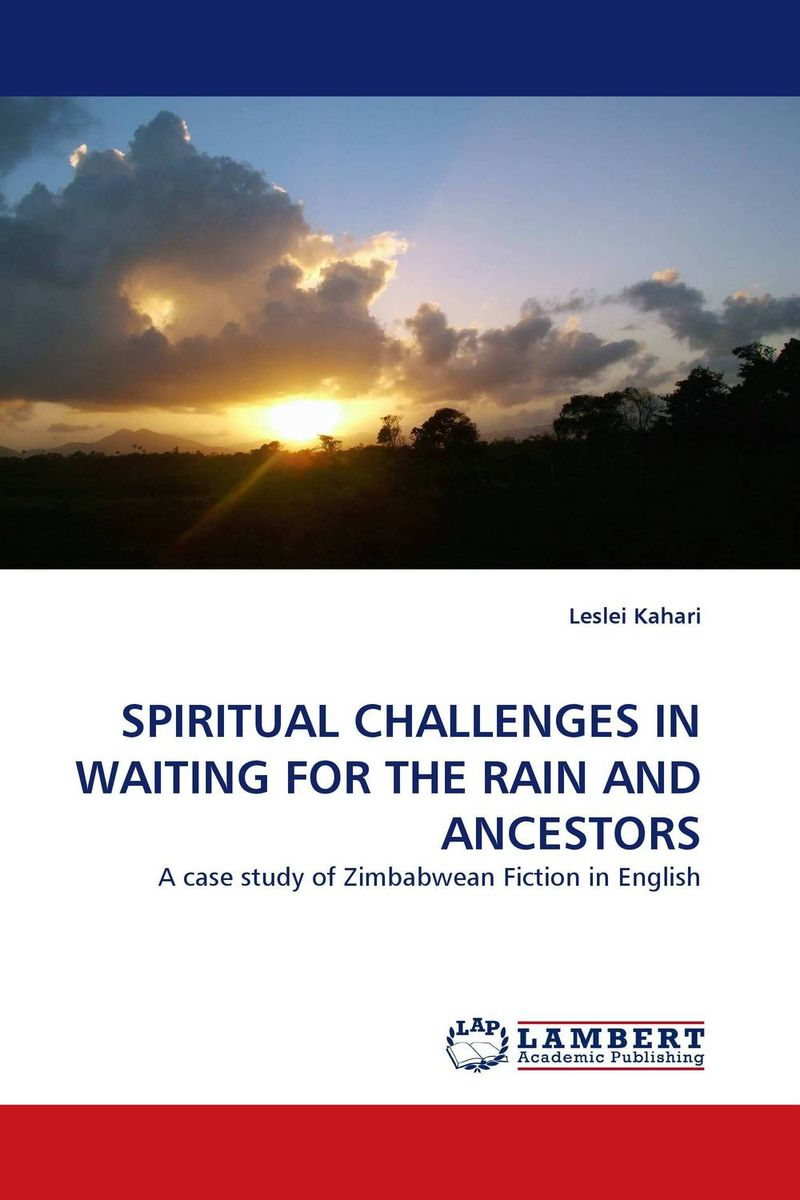 SPIRITUAL CHALLENGES IN WAITING FOR THE RAIN AND ANCESTORS socio spiritual roles of lay women