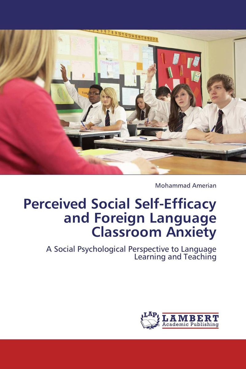 Perceived Social Self-Efficacy and Foreign Language Classroom Anxiety linguistic diversity and social justice