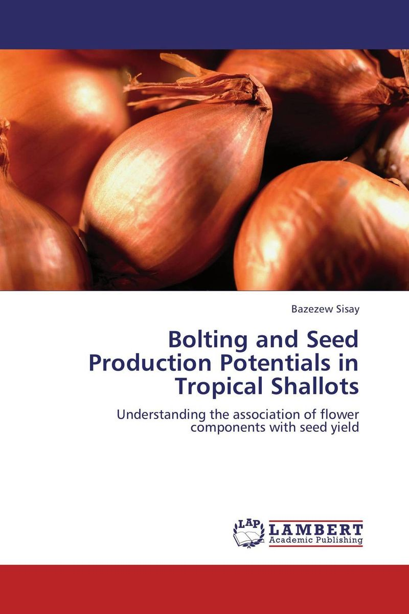Bolting and Seed Production Potentials in Tropical Shallots seed dormancy and germination