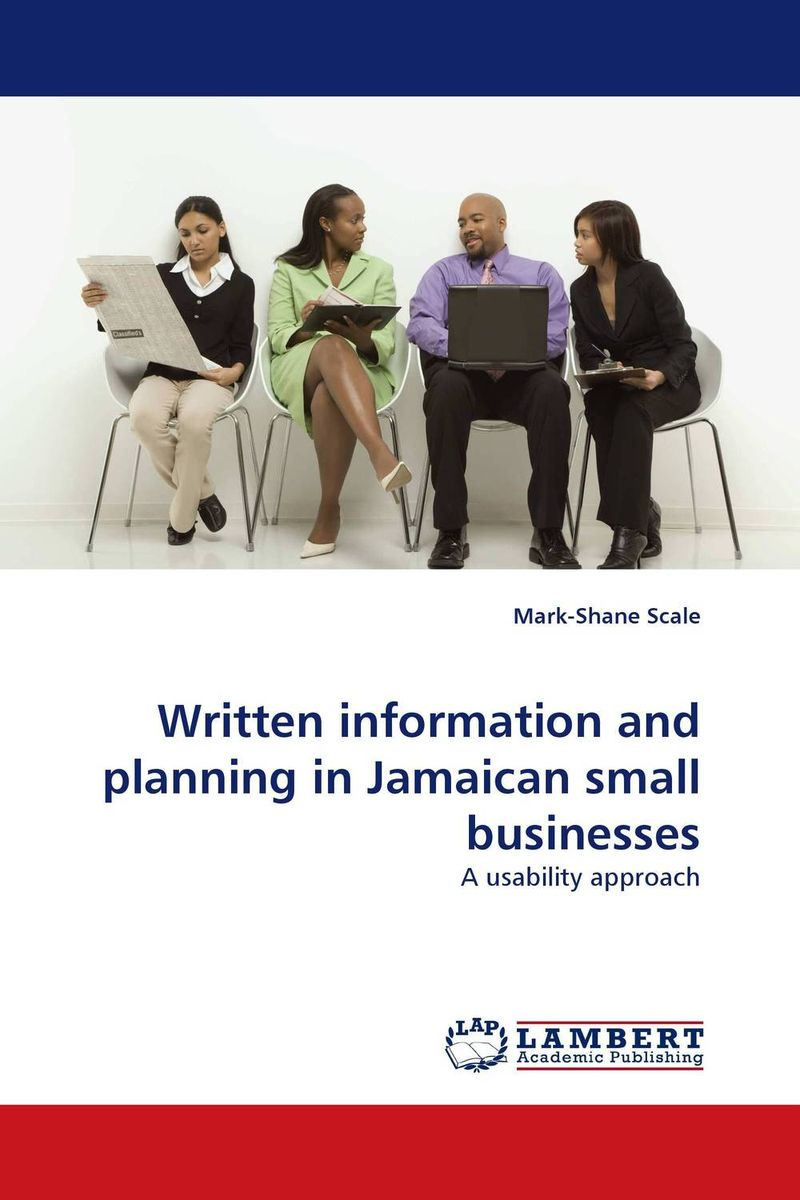 Written information and planning in Jamaican small businesses robert hillard information driven business how to manage data and information for maximum advantage