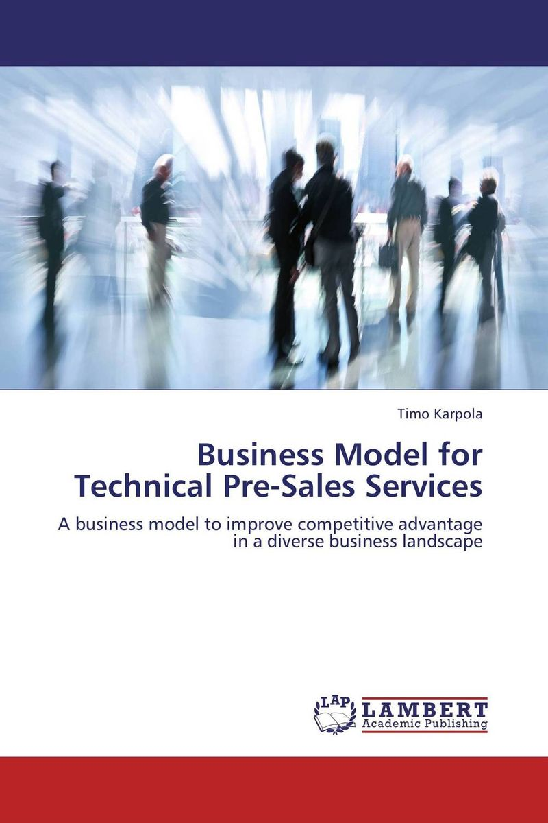 Business Model for Technical Pre-Sales Services henry chesbrough open services innovation rethinking your business to grow and compete in a new era