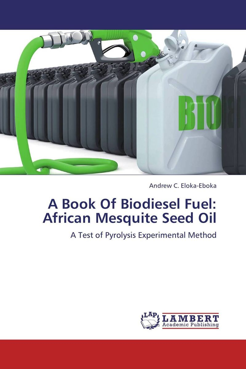 A Book Of Biodiesel Fuel: African Mesquite Seed Oil a sobering book explanation of the book of ecclesiastes