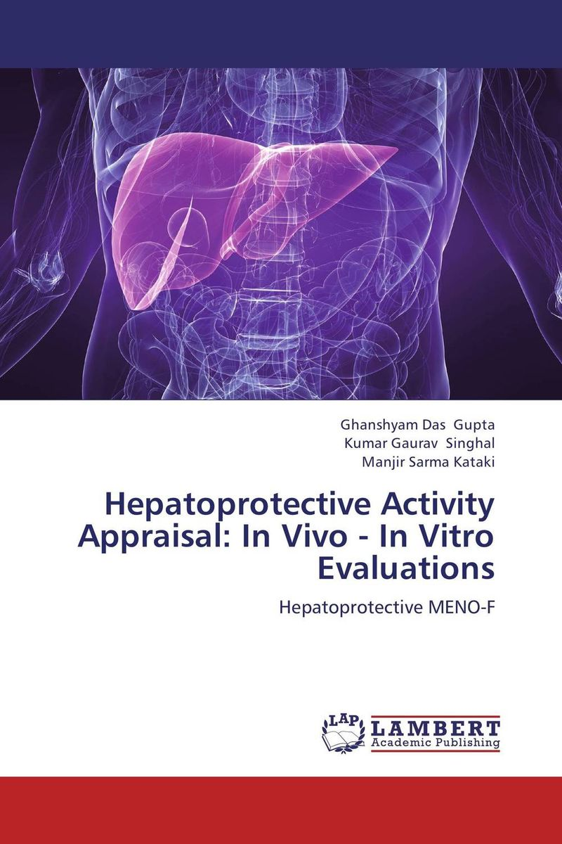 Hepatoprotective Activity Appraisal: In Vivo - In Vitro Evaluations hepatoprotective activity of n sativa and honey against hepatotoxicity